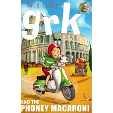 Grk and the Phoney Macaroni (A Grk Book)