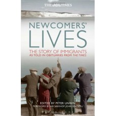 Newcomers' Lives: The Story of Immigrants as Told in Obituaries from The Times