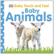 Baby Animals (Baby Touch and Feel (DK Publishing))