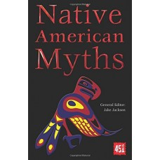 Native American Myths (The World's Greatest Myths and Legends)
