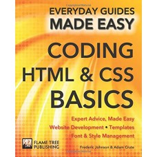 Coding HTML and CSS: Expert Advice, Made Easy (Everyday Guides Made Easy)