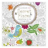 Secret Places: Adventures in Ink & Imagination 2017 (Art calendar)