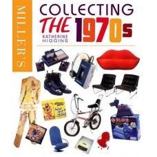 Miller's Collecting the 1970s (Miller's Collectables Handbook)