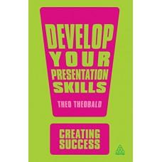 Develop Your Presentation Skills (Creating Success)