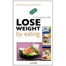 Lose Weight by Eating (Scandinavian Diet)
