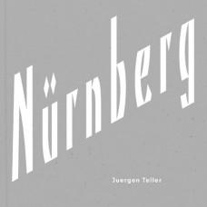 Juergen Teller: Nürnberg: Nurnberg
