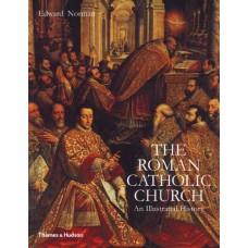 The Roman Catholic Church: An Illustrated History
