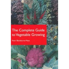 The Complete Guide to Vegetable Growing