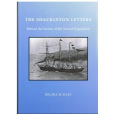 """The Shackleton Letters: Behind the Scenes of the """"Nimrod"""" Expedition"""