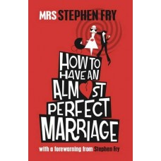 How to Have an Almost Perfect Marriage
