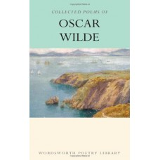 Collected Poems of Oscar Wilde (Wordsworth Poetry Library)