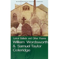 Lyrical Ballads & Other Poems (Wordsworth Poetry Library)